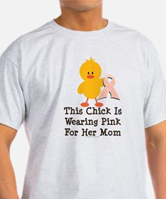 Pink Ribbon Chick For Mom T-Shirt
