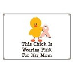 Pink Ribbon Chick For Mom Banner