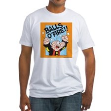 Balls O'Fire! Fitted T-Shirt