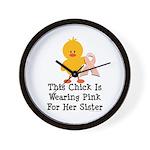 Pink Ribbon Chick For Sister Wall Clock