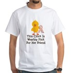 Pink Ribbon Chick For Friend White T-Shirt