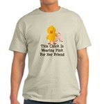 Pink Ribbon Chick For Friend Light T-Shirt