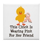 Pink Ribbon Chick For Friend Tile Coaster