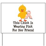 Pink Ribbon Chick For Friend Yard Sign