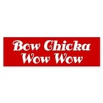 Bow Chicka Wow Wow Bumper Sticker