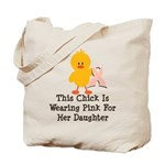 Pink Ribbon Chick For Daughter Tote Bag