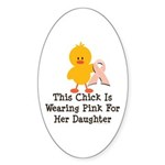 Pink Ribbon Chick For Daughter Sticker (Oval 10 pk