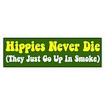 Hippies Never Die Bumper Sticker