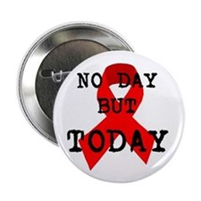 """""""No Day But Today"""" Button"""
