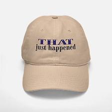 That Just Happened Baseball Baseball Cap