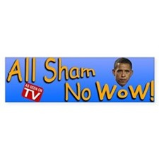 All Sham No Wow Bumper Bumper Sticker