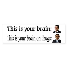 Obama is Your Brain On Drugs Bumper Sticker