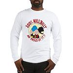 Hillbilly An' Proud! Long Sleeve T-Shirt