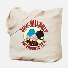 Hillbilly An' Proud! Tote Bag