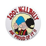 Hillbilly An' Proud! Ornament (Round)