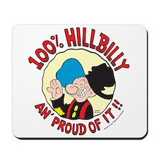 Hillbilly An' Proud! Mousepad