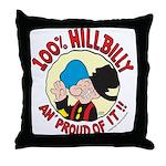 Hillbilly An' Proud! Throw Pillow