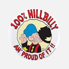 """Hillbilly An' Proud! 3.5"""" Button"""