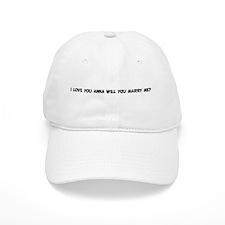 I LOVE YOU ANNA WILL YOU MARR Baseball Cap