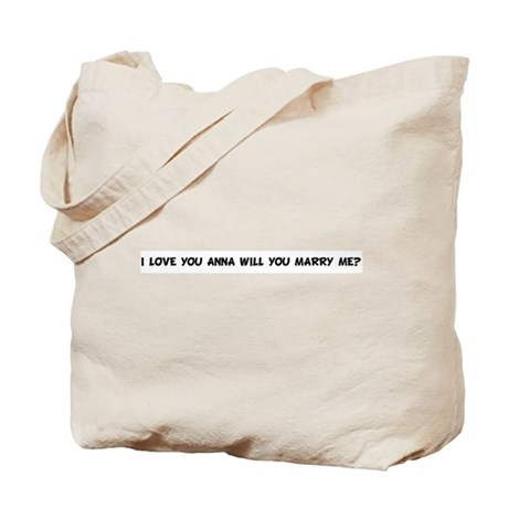 I LOVE YOU ANNA WILL YOU MARR Tote Bag