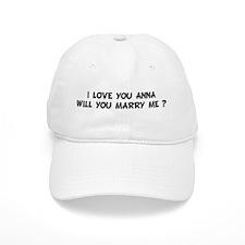 I LOVE YOU ANNA WILL YOU M Baseball Cap