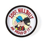 Hillbilly An' Proud! Wall Clock