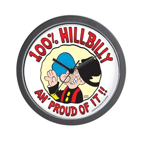 Hillbilly An' Proud! Wall Clock
