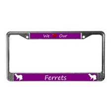Purple We Love Our Ferrets License Plate Frame