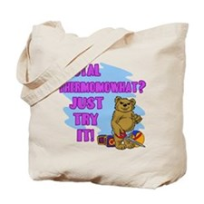 Just Try It Tote Bag