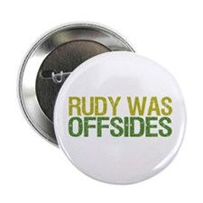 "Rudy Was Offsides 2.25"" Button"