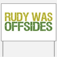 Rudy Was Offsides Yard Sign