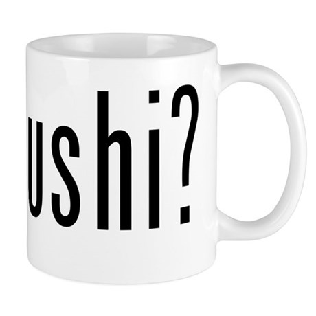 got sushi? Mug