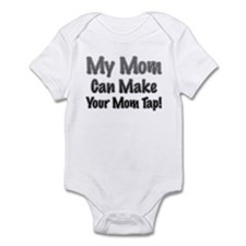 My Mom Can Make Your Mom Tap! Infant Bodysuit