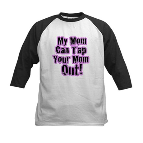 My Mom Can Tap Your Mom Out! Kids Baseball Jersey
