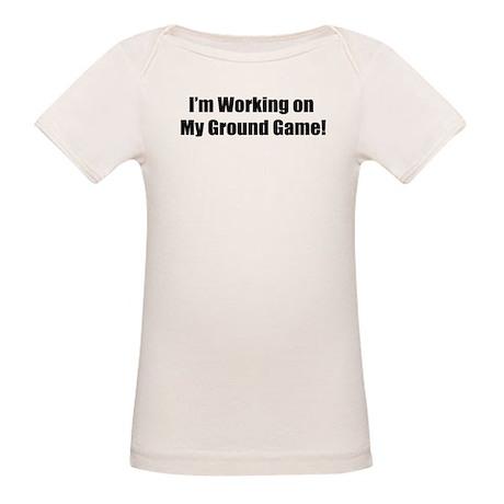 I'm Working on my Ground Game Organic Baby T-Shirt