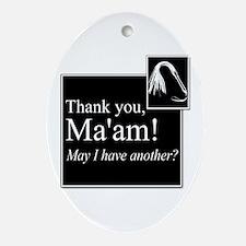 Thank You Ma'am Ornament (Oval)