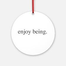 Enjoy Being Ornament (Round)