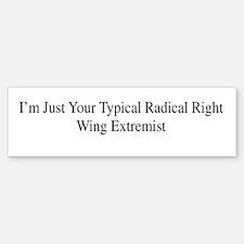 Right wing extremist Bumper Bumper Bumper Sticker