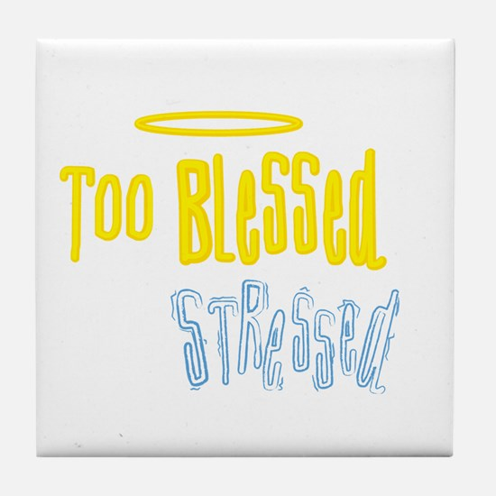 Too Blessed Tile Coaster
