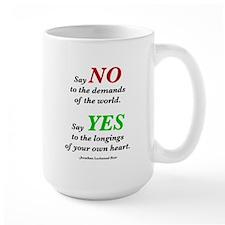 Large Mug: Say Yes - Say No