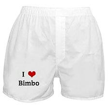 I Love Bimbo Boxer Shorts