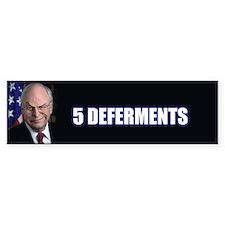 CHENEY 5 DEFERMENTS - Bumpersticker