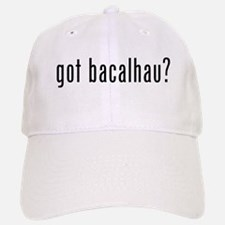 got bacalhau? Baseball Baseball Cap