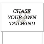 TOP Chase Your Tailwind Yard Sign