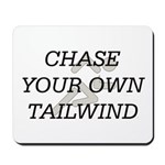 TOP Chase Your Tailwind Mousepad