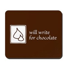 Will Write For Chocolate Mousepad