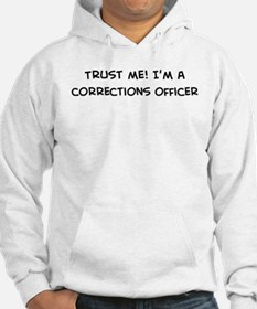 Trust Me: Corrections Officer Hoodie