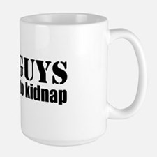 Fat Guys are hard to kidnap Large Mug
