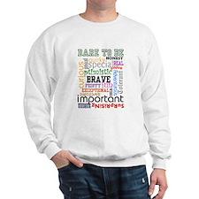 Dare To Be Sweatshirt