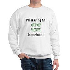 Out Of Money Sweatshirt